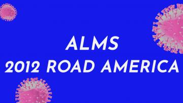 9 – 2012 ALMS Road america